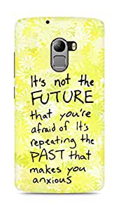 AMEZ its not the future that you are afraid of past Back Cover For Lenovo K4 Note