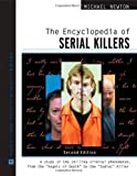 The Encyclopedia of Serial Killers (Facts on File Crime Library) (0816061955) by Michael Newton