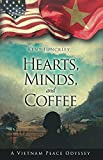 Hearts, Minds, and Coffee :  A Vietnam Peace Odyssey