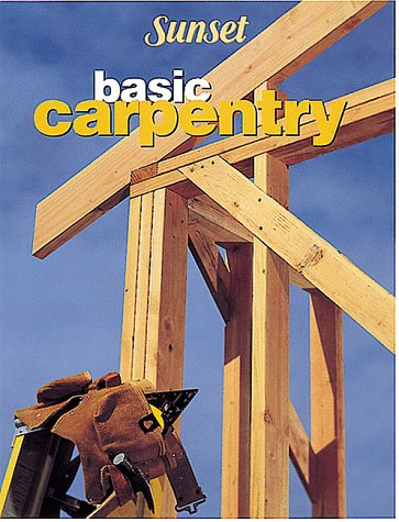 Basic Carpentry (Sunset Books) PDF