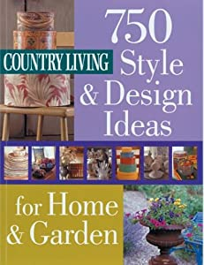 Country living 750 style design ideas for home garden for Country living gardener magazine website