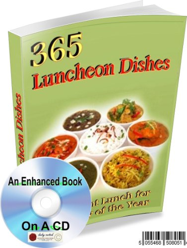 365 LUNCHEON DISHES - A DIFFERENT LUNCH FOR EVERY DAY OF THE YEAR * AN ENHANCED BOOK ON A CD