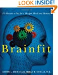 Brainfit: 10 Minutes a Day for a Shar...