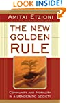The New Golden Rule: Community And Mo...