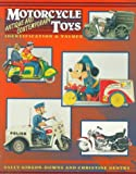 Motorcycle Toys: Antique and Contemporary : Identification & Values