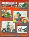 Motorcycle Toys: Antique and Contempo...