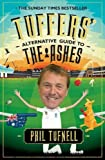 Tuffers' Alternative Guide to the Ashes by Tufnell, Phil (2014) Paperback