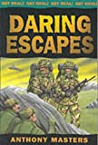 Daring Escapes (Get Real) (0749640081) by Masters, Anthony