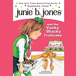 Junie B. Jones and the Yucky Blucky Fruitcake, Book 5 Audiobook