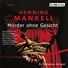 Mörder ohne Gesicht Hörspiel von Henning Mankell Gesprochen von: Christoph Schobesberger, Heinz Kloss, Christian Hagitte
