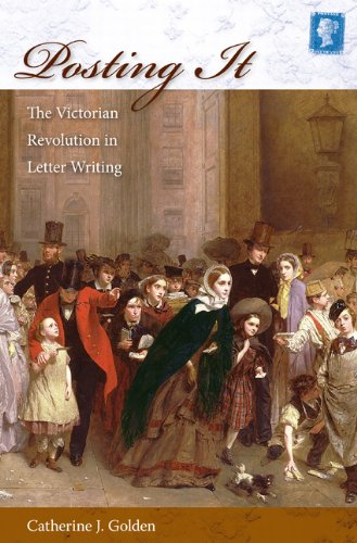 Posting It: The Victorian Revolution in Letter Writing