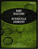 img - for Name Reactions in Heterocyclic Chemistry book / textbook / text book