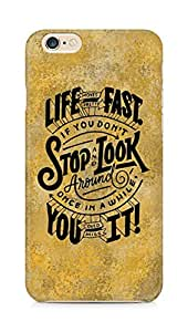 AMEZ life moves pretty fast Back Cover For Apple iPhone 6s