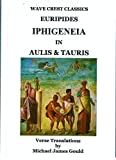 Iphigeneia in Aulis and Tauris (Wave Crest Classics) (0954645758) by Euripides