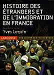 Histoire des �trangers et de l'immigr...