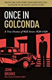 Once in Golconda: A True Drama of Wall Street 1920-1928 (English Edition)