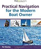 Pat Manley Practical Navigation for the Modern Boat Owner (Wiley Nautical)