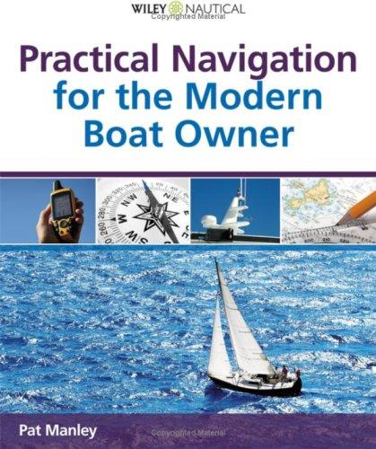 Practical Navigation for the Modern Boat Owner (Wiley Nautical) (Practical Boat Owner compare prices)