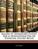 echange, troc Stendhal - Racine Et Shakspeare-Tudes Sur Le Romantisme Par de Stendhal (Henry Beyle)