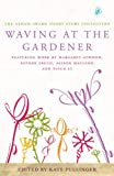 img - for Waving at the Gardener: The Asham Award Short-Story Collection book / textbook / text book