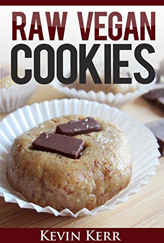 Raw Vegan Cookies: Raw Food Cookie, Brownie, and Candy Recipes. (Healthy Recipes, Sweet Recipes, Healthy Desserts, Nutritious and Delicious Snacks, Cookies and Bars) (Dessert Bars compare prices)