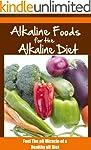 ALKALINE DIET: Alkaline Foods For The...