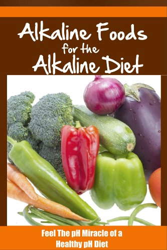 Alkaline Foods For The Alkaline Diet - Feel The pH Miracle of a Healthy pH Diet (pH Diet, Alkaline Diet, Alkaline Foods Book 1) by Gina Jackson