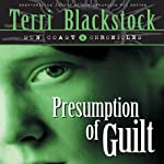 Presumption of Guilt (       ABRIDGED) by Terri Blackstock Narrated by Terri Blackstock