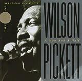 Wilson Pickett: A Man And A Half