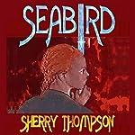 Seabird: Narentan Tumults, Book 1 | Sherry Thompson