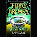 Tanequil: High Druid of Shannara, Book 2 Audiobook by Terry Brooks Narrated by Paul Boehmer