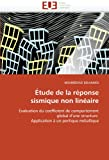 img - for  tude de la r ponse sismique non lin aire:  valuation du coefficient de comportement global d'une structure Application   un portique m tallique (French Edition) book / textbook / text book