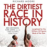The Dirtiest Race in History: Ben Johnson, Carl Lewis and the 1988 Olympic 100M Final (Unabridged)