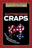 Cutting Edge Craps: Advanced Strategies for Serious Players (1600783341) by Scoblete, Frank
