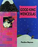 Good King Wenceslas (First Books (Lutterworth)) (0718826329) by Baynes, Pauline