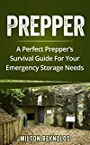 Prepper: A Perfect Prepper's Survival Guide For Your Emergency Storage Needs