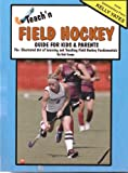 Teach'n Field Hockey- Guide for Kids & Parents (Teach'n Series 1)