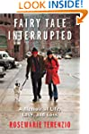 Fairy Tale Interrupted: A Memoir of L...