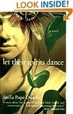 Let Their Spirits Dance: A Novel