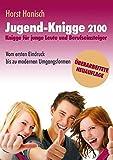 Jugend-Knigge 2100: Knigge für junge Leute und Berufseinsteiger - Vom