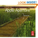Focus On Apple Aperture: Focus on the Fundamentals (Focus On Series) (The Focus On Series)