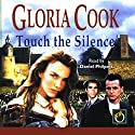 Touch the Silence Audiobook by Gloria Cook Narrated by Daniel Philpott