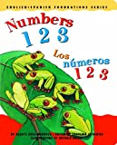 Numbers 1 2 3 / Los n�meros 1 2 3 (English and Spanish Foundations Series) (Bilingual) (Dual Language) (Board Book) (Pre-K and Kindergarten)