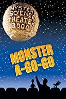 Mystery Science Theater 3000: Monster A-Go-Go