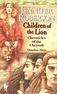 Children of the Lion: Cheysuli Omnibus #3 by Jennifer Roberson
