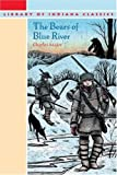 The Bears Of Blue River (Turtleback School & Library Binding Edition) (Library of Indiana Classics) (078578764X) by Major, Charles