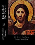 img - for The Faith of Our Fathers: The Church Founded by Our Lord Jesus Christ book / textbook / text book