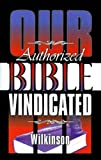 img - for By Benjamin G. Wilkinson Our Authorized Bible: Vindicated [Paperback] book / textbook / text book