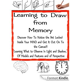 How to Draw From Memory - A learning Guide (The Secrets of Drawing Book 5) (English Edition)