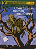 echange, troc Michel Piquemal, Cécile Geiger - Histoires vraies d'animaux : Courageuse maman panthère